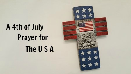 A 4th of July Prayer for the USA https://beckielindsey16.com/2017/07/01/a-4th-of-july-prayer-for-our-nation/