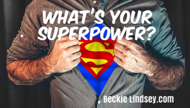 What's Your Superpower? https://beckielindsey.com/2018/04/16/whats-your-superpower/